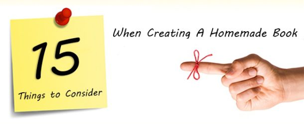 15 Things To Consider When Creating A Homemade Book